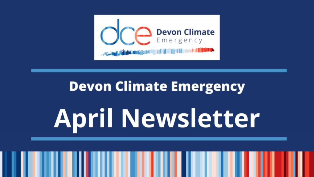 Devon Climate Emergency April Newsletter