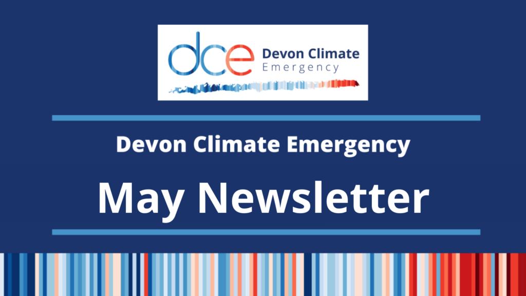 Devon Climate Emergency May Newsletter